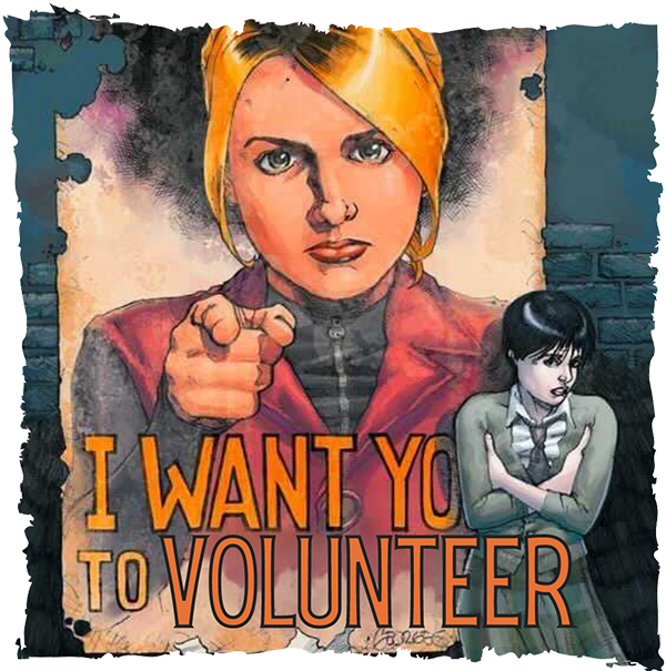Buffy says I want you to volunteer.
